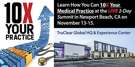 10X Your Medical Practice  Summit Orange County tickets