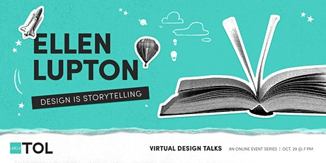 Virtual Design Talks: Design is Story Telling with Ellen Lupton tickets