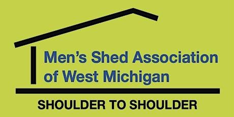 Men's Shed of West Michigan Open House tickets