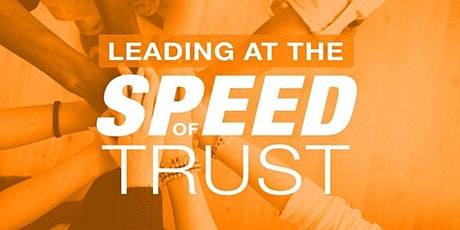 Leading at the Speed of Trust (Live Class) tickets