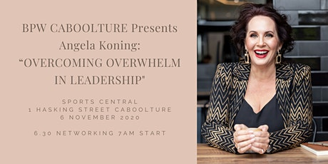 "BPW Caboolture presents Angela Koning: ""Overcoming Overwhelm in Leadership"" tickets"