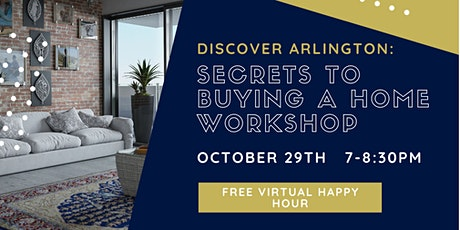 Discover Arlington: Secrets to Buying A Home Virtual Workshop (Oct 29) tickets