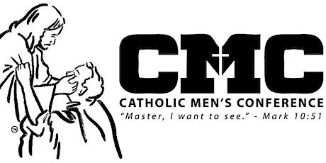 """""""Master, I Want to See"""" 2021 Catholic Men's Conference - VIRTUAL OPTION tickets"""