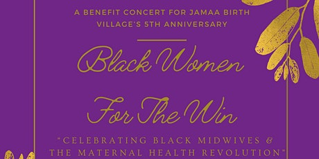 Black Women for the Win: Celebrating Jamaa Birth Village's 5th Anniversary tickets