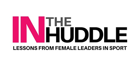 In the Huddle: Lessons from Female Leaders in Sport tickets