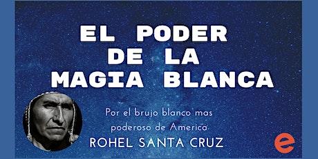 El poder de la Magia Blanca para tu Hogar por Rohel Santa Cruz tickets