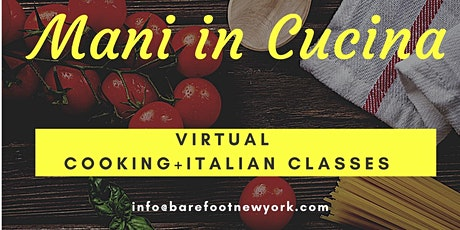 Mani In Cucina- Virtual Cooking + Italian Class tickets