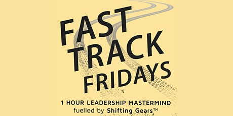 Fast Track Friday's - Leadership Mastermind tickets