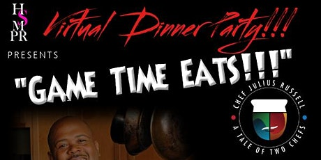 Virtual Dinner Party w/ Chef Julius (Game Time Eats) tickets