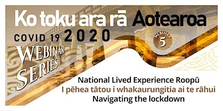 Ko toku ara rā COVID-19 2020 Webinar 5 tickets