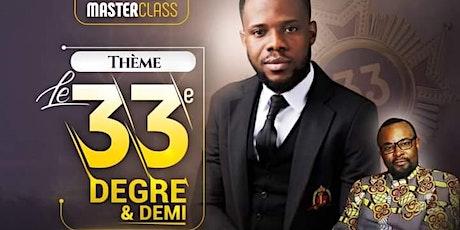 Conférence MASTER CLASS : Le 33e Degré Et Demi billets