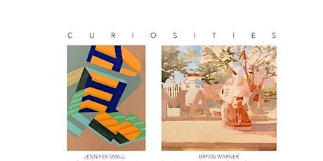 """Curiosities"" Art Opening Reception for Jennifer Small, Bryan Warner tickets"