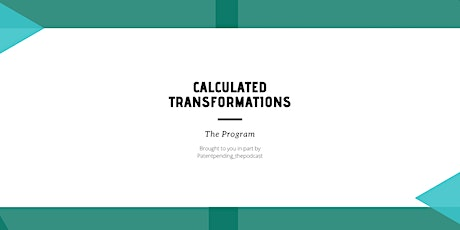 Calculated Transformations - The Program tickets