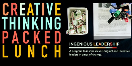 CREATIVE THINKING PACKED LUNCH : Ingenious Leadership tickets