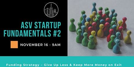 #2/3 Startup Funding Strategy - Give Up Less & Keep More Money on Exit tickets