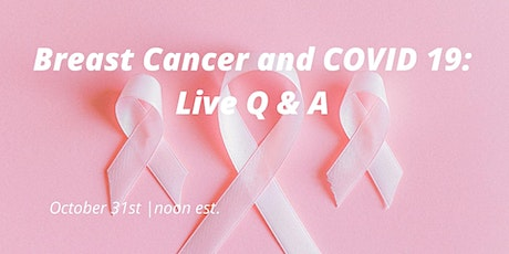 Breast Cancer and COVID 19 : Live Q & A tickets