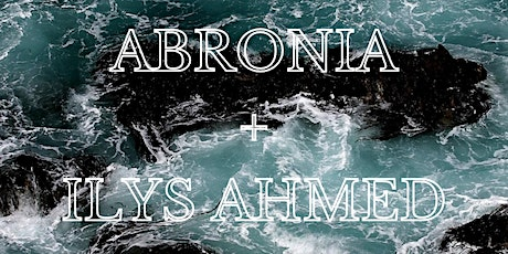 Abronia & Ilyas Ahmed (early show) tickets