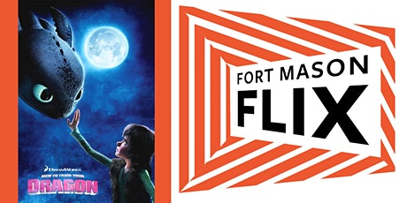 FORT MASON FLIX: How to Train Your Dragon tickets