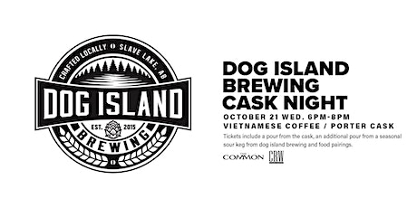 Dog Island Brewing & CRW Orient Coffee Cask Beer night @ the Common tickets