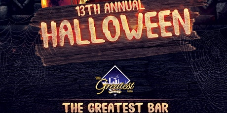 13th Annual HALLOWEEN @ The Greatest Bar tickets