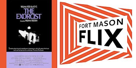 FORT MASON FLIX: The Exorcist tickets