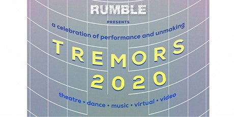Rumble Theatre presents: Tremors 2020 (LIVE EVENT) tickets