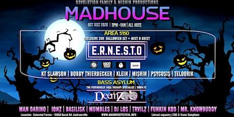 Madhouse Festival w/ E.R.N.E.S.T.O tickets