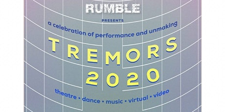 Rumble Theatre presents: Tremors 2020 (FESTIVAL PASS) tickets