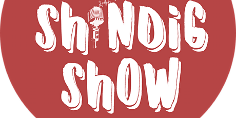 The Shindig Show w/headliner Ant from Last Comic S tickets