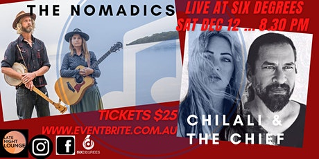 The Nomadics with Chilali and the Chief Live at Six Degrees tickets