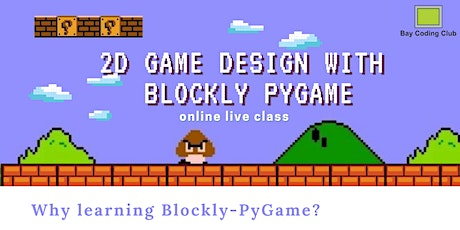 BCC Free Trial Class --- 2D Game Design with Blockly Pygame tickets