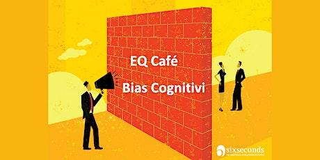 EQ Café Bias Cognitivi / Community di Caserta- Frosinone-Roma-Nola biglietti