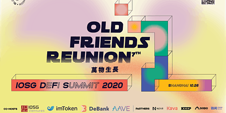 IOSG 7th Old Friends Reunion - DeFi Summit 2020 tickets
