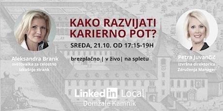 10. #LinkedInLocal Domžale Kamnik ~ Kako uspešno razvijati karierno pot? tickets