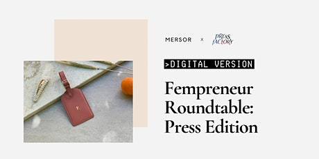DIGITAL – Fempreneur Roundtable: Press Edition | MERSOR x PRESS FACTORY Tickets