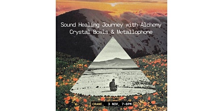 Sound Healing Journey: Alchemy Crystal Bowls & Metallophone tickets