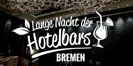 Lange Nacht der Hotelbars Bremen JUNI 2021 Tickets
