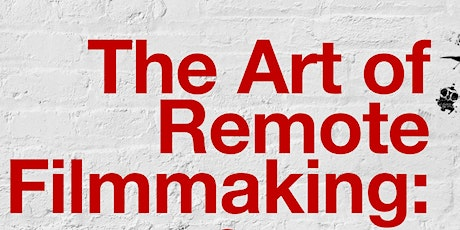 The Art of Remote Filmmaking: Success Stories From Lockdown tickets