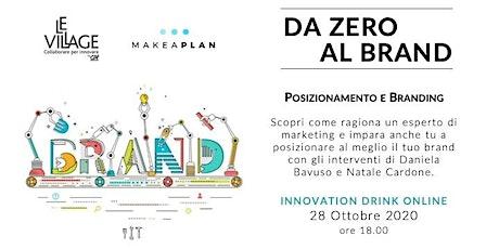 Da zero al brand [Innovation Drink Online] biglietti