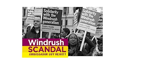 Black History  Month:  Windrush Scandal -Ambassador Guy Hewitt tickets