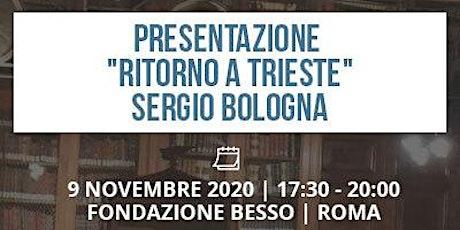 Presentazione del libro: Ritorno a Trieste. Scritti over 80, 2017/19. tickets