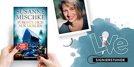 SIGNIERSTUNDE: Susanne Mischke Tickets