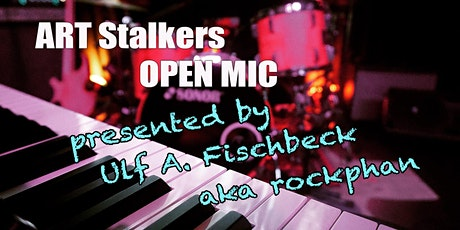 ART Stalkers Open Mic presented by Ulf A. Fischbeck aka rockphan Tickets