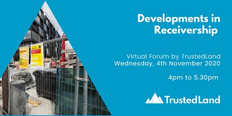 'Developments in Receivership' Virtual Forum by TrustedLand tickets