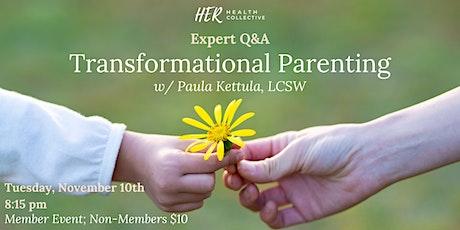 Expert Q&A: Transformational Parenting tickets