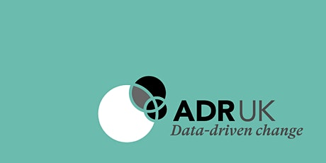 Linking public sector data for research: an ADR UK showcase event tickets