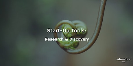 Start-Up Tools: Research & Discovery tickets