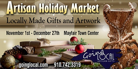 3rd Annual Artisan Holiday Market  at Mayfaire Town Center tickets