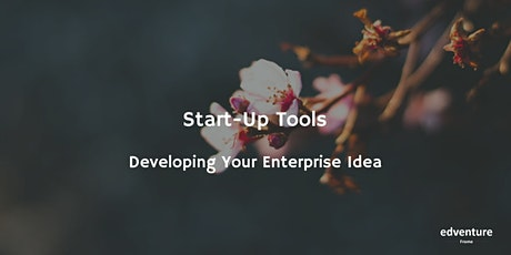 Start-Up Tools: Developing Your Enterprise Idea tickets