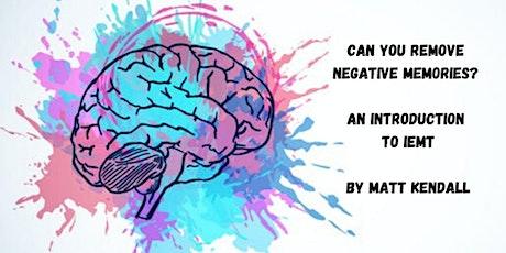 Can you remove negative memories? An online workshop by Matt Kendall (2) tickets